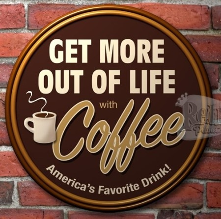 Get More With Coffee Tin Sign