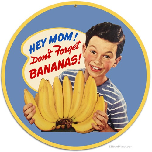 Don't Forget Bananas Metal Sign