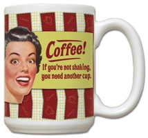 If You're Not Shaking Coffee Mug Office Gifts