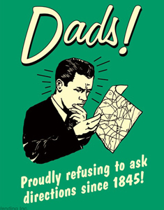 Dads Refusing To Ask Directions Print