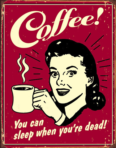 Coffee and Sleep Tin Sign