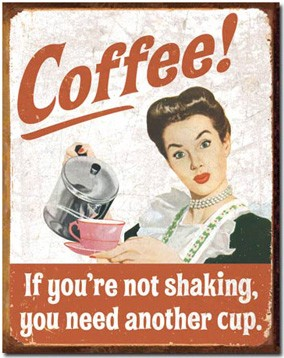 Coffee Shaking Tin Sign