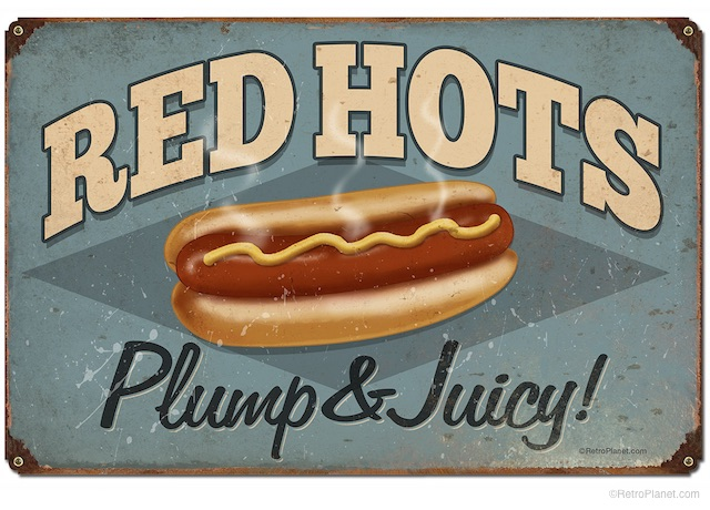 Red Hots Hot Dog Sign